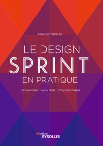 Design Sprint en pratique Pauline Thomas Eyrolles