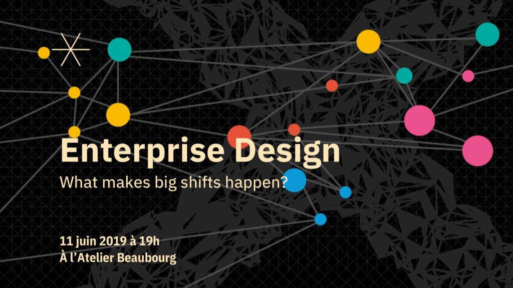 Enterprise Design : What makes big shifts happen?