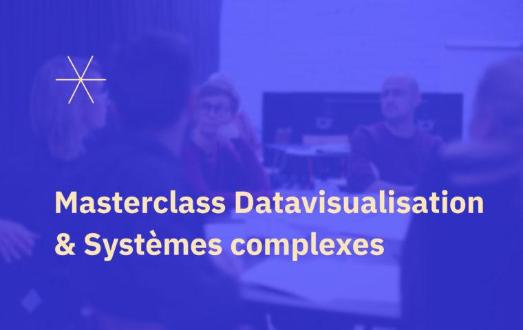 [Masterclass] Datavisualisation et Systèmes complexes