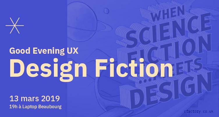 [GOOD EVENING UX ] DESIGN fiction avec Backstory