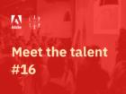Meet The Talent #16